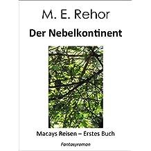 Der Nebelkontinent: Macays Reisen - Erstes Buch
