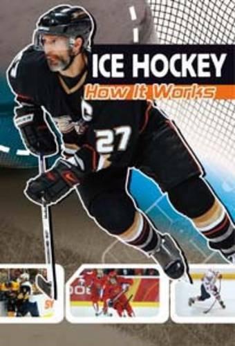 Ice Hockey: How It Works (The Science of Sport) por Agnieszka Biskup
