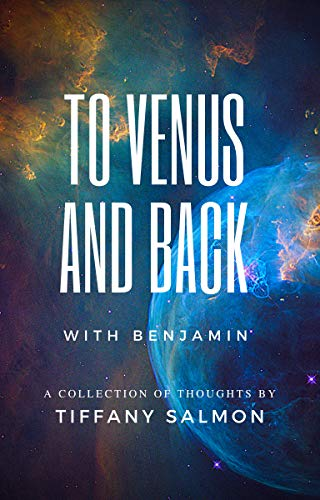 To Venus and Back With Benjamin: A Collection of Thoughts (English Edition)