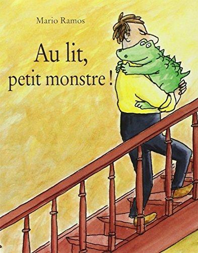 Au Lit Petit Monstre! by Mario Ramos (1998-11-01)