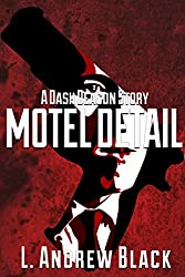 Case of the Motel Detail: A Dash Deacon Story (Dash Deacon Police Procedural Book 1)