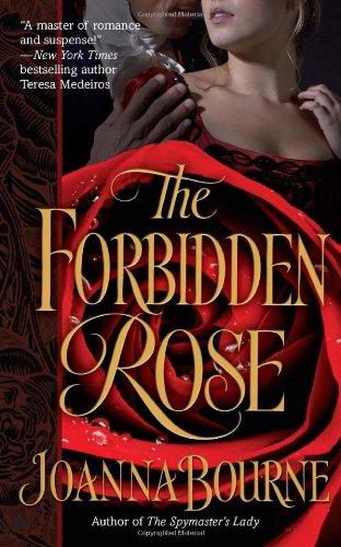 The Forbidden Rose (Berkley Sensation Historical Romance): Written by Joanna Bourne, 2010 Edition, (Reissue) Publisher: Berkley Publishing Corporation,U.S. [Mass Market Paperback]