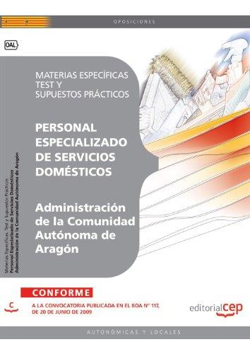 Personal Especializado de Servicios Domésticos de la Administración de la Comunidad Autónoma de Aragón. Materias Específicas. Test y Supuestos Prácticos (Colección 239)