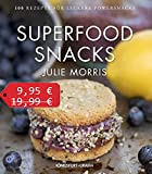Superfood Snacks: 100 Rezepte für leckere Powersnacks (gesunde Snacks, nur 9,95 statt 19,99 Euro)