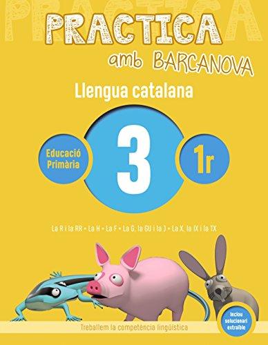 Practica amb Barcanova 3. Llengua catalana: La R i la RR. La H. La F. La G, la GU i la J. La X, la IX i la TX (Materials Educatius - Cicle Inicial - Llengua Catalana)