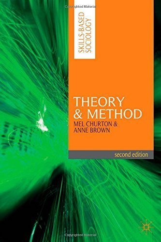 Theory and Method (Skills-Based Sociology) 2nd edition by Churton, Mel, Brown, Anne (2010) Paperback