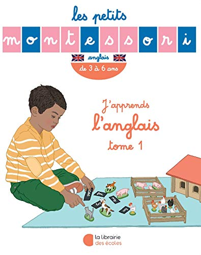 Les Petits Montessori : J'apprends l'anglais : Tome 1, de 3 à 6 ans