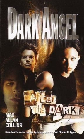 Portada del libro Dark Angel: After the Dark by Max Allan Collins (Jun 3 2003)