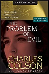 The Problem of Evil (Developing a Christian Worldview)