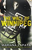 The Wall of Winnipeg and Me by Mariana Zapata (2016-03-01)