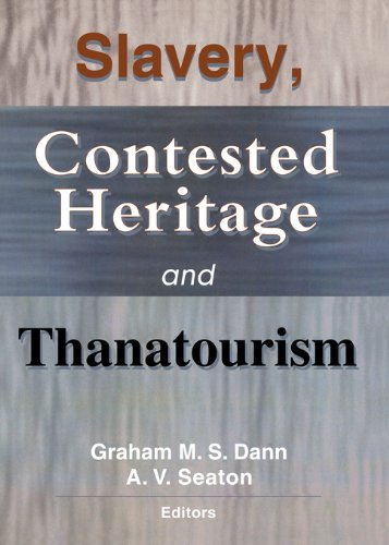 Slavery, Contested Heritage, and Thanatourism (English Edition) por Graham M.S. Dann