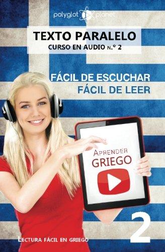Aprender griego - Texto paralelo - Fácil de leer   Fácil de escuchar: Lectura fácil en griego: Volume 2 (CURSO EN AUDIO) por Polyglot Planet