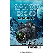 Canon Eos 5D Mark Iv: Learning the Essentials (English Edition)
