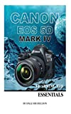 Canon Eos 5D Mark Iv: Learning the Essentials