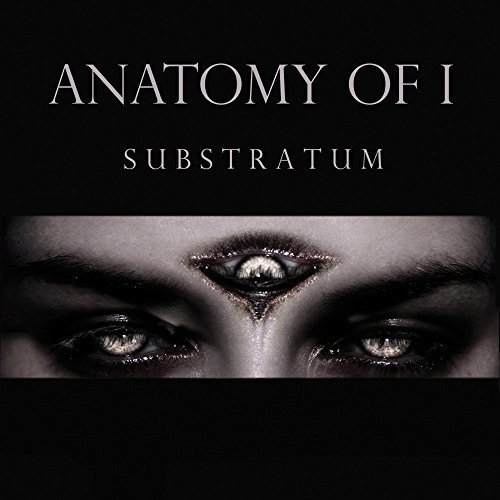 Anatomy of I: Substratum (Audio CD)