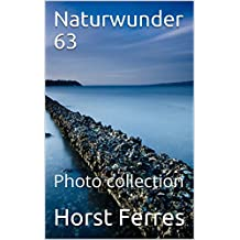 Naturwunder 63: Photo collection (German Edition)