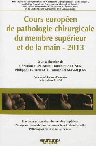 Cours européen de pathologie chirurgicale du membre supérieur et de la main