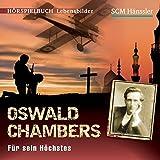 Oswald Chambers: Für sein Höchstes