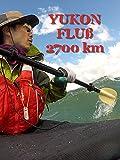 Yukon Fluß 2700 km [OV]