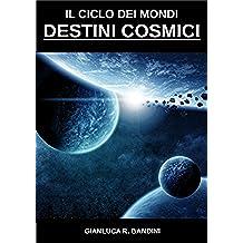 Destini Cosmici (Il Ciclo dei Mondi Vol. 3)
