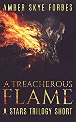 A Treacherous Flame: A Stars Trilogy Short