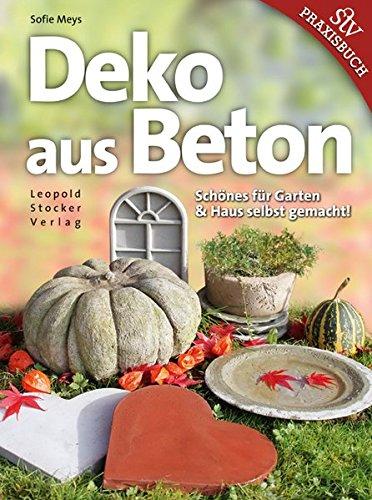 Deko aus Beton: Schönes für Garten & Haus selbst ()