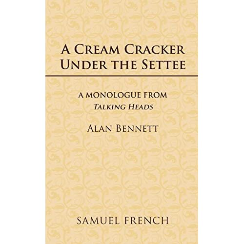 A Cream Cracker Under The Settee (Acting Edition) by Alan Bennett (2014-02-13)