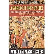 World Lit Only By Fire: A World Lit Only by Fire