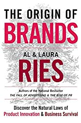 The Origin of Brands: Discover the Natural Laws of Product Innovation and Business Survival by Al Ries (2004-05-11)