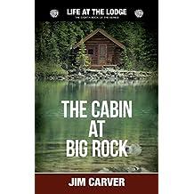 The Cabin at Big Rock (Life at the Lodge Book 8)
