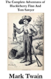 The Complete Adventures of Huckleberry Finn And Tom Sawyer (Unabridged) (English Edition)