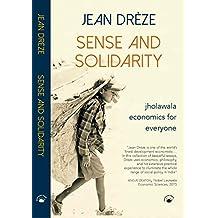 Sense And Solidarity - Jholawala Economics for Everyone