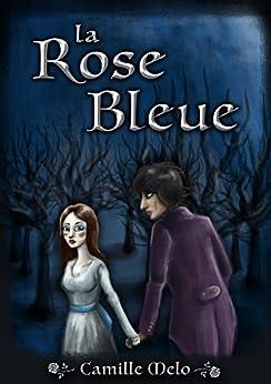 La rose bleue par [Melo, Camille]