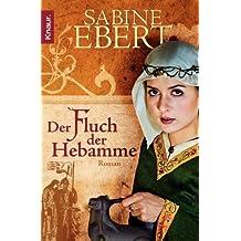 Der Fluch der Hebamme: Roman (Hebammen Saga 4)