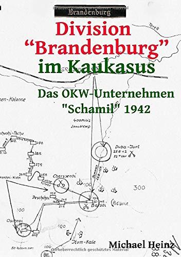 """Division """"Brandenburg"""" im Kaukasus: Das OKW-Unternehmen Schamil 1942"""