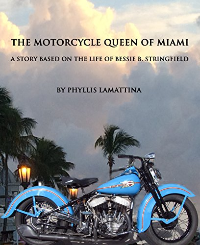 The Motorcycle Queen of Miami: A Story Based on the Life of Bessie B. Stringfield