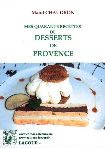 Mes 40 recettes de desserts de Provence