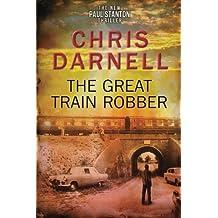 The Great Train Robber (Paul Stanton Novella)