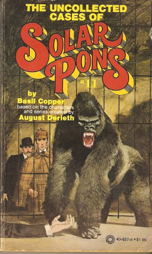 The Uncollected Cases of Solar Pons (The Adventures of Solar Pons, No. 11)