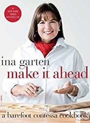 Make it Ahead (A Barefoot Contessa Cookbook)