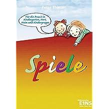 Spiele - Für die Praxis in Kindergarten, Hort...