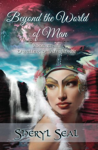 Beyond the World of Man (Dwellers of Ahwahnee Book 3)