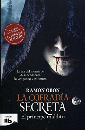 La cofradía secreta (Trilogía El príncipe maldito 3) por Ramón Obón