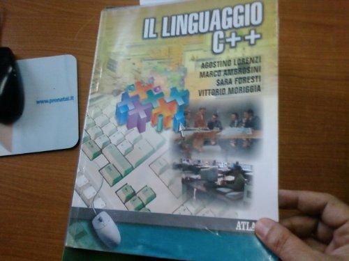 Il linguaggio C++. Per le Scuole superiori