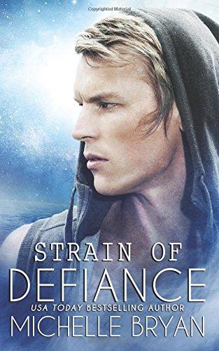 Strain Of Defiance: Volume 2 (Bixby Series)