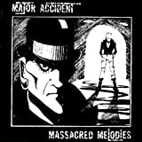 Massacred Melodies By Major Accident (2006-06-12)