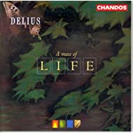 Delius: Requiem / A Mass of Life