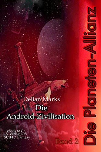 Die Android-Zivilisation (Die Planeten-Allianz 2)