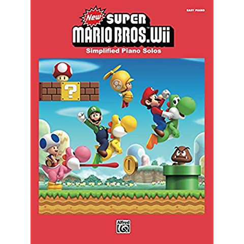 New Super Mario Bros. Wii for Easy Piano: Simplified Sheet Music Piano Solos From the Nintendo® Video Game Collection