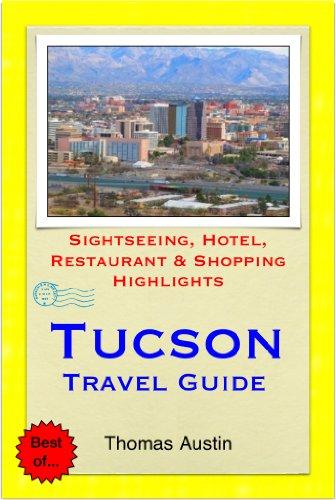 Tucson, Arizona Travel Guide - Sightseeing, Hotel, Restaurant & Shopping Highlights (Illustrated) (English Edition)